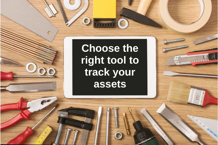 Choose the right tools to track your assets